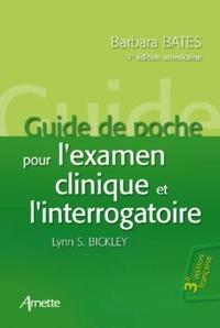 Barbara Bates - Guide de poche pour l'examen physique et l'interrogatoire.