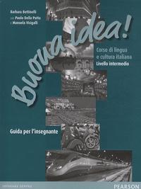 Barbara Bettinelli et  Collectif - Buona idea ! Corso di lingua e cultura italiana, livello intermedio - Guida per l'insegnante. 2 Cédérom