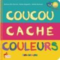 Barbara Blin-Barrois et Karine Magnetto - Coucou caché couleurs. 1 CD audio