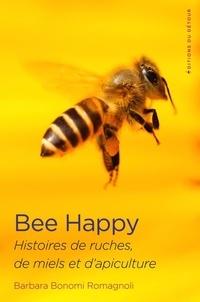 Accentsonline.fr Bee Happy - Histoires de ruches, de miel et d'apiculture Image