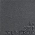 Barbara Bossier et Hilde Pauwels - La bible de l'intérieur.