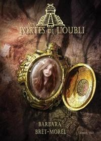 Barbara Bret-Morel - Aux portes de l'oubli - Roman fantastique.