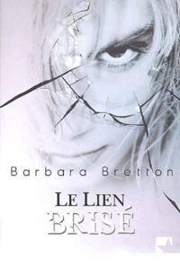 Barbara Bretton - Le lien brisé.