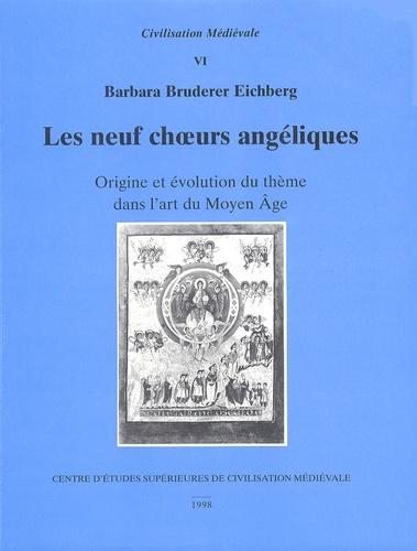 Barbara Bruderer Eichberg - Les neuf choeurs angéliques - Origine et évolution du thème dans l'art du Moyen Age.