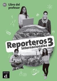 Barbara Bruna Bonetto et Natalia Cancellieri - Reporteros internacionales 3 - Libro del professor.