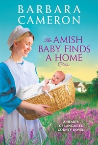 Barbara Cameron - The Amish Baby Finds a Home.