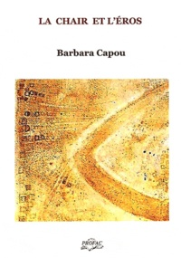 Barbara Capou - La chair et l'éros.