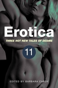Barbara Cardy - Erotica, Volume 11 - Three hot new tales of desire.