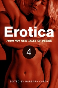 Barbara Cardy - Erotica, Volume 4 - Four hot new tales of desire.