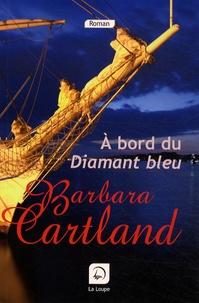 Barbara Cartland - A bord du diamant bleu.