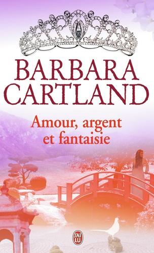 Barbara Cartland - Amour, argent et fantaisie.