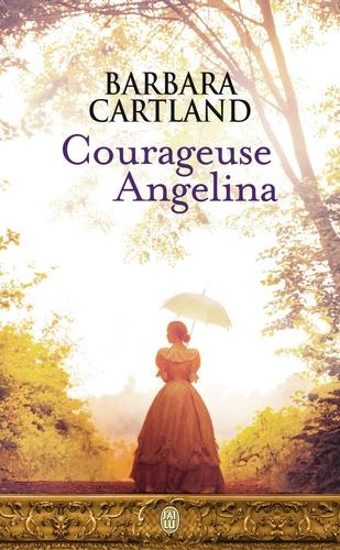 Barbara Cartland - Courageuse Angelina.