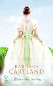 Barbara Cartland - Fiançailles secrètes.