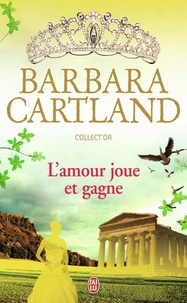 Barbara Cartland - L'amour joue et gagne.