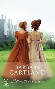 Barbara Cartland - L'éternité de l'amour.