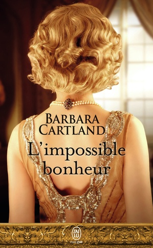 Barbara Cartland - L'impossible bonheur.
