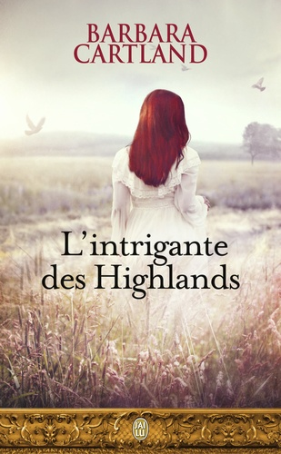 Barbara Cartland - L'intrigante des Highlands.