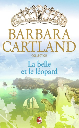 Barbara Cartland - La belle et le léopard.