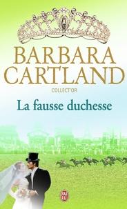 Barbara Cartland - La fausse duchesse.