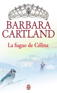 Barbara Cartland - La fugue de Célina.