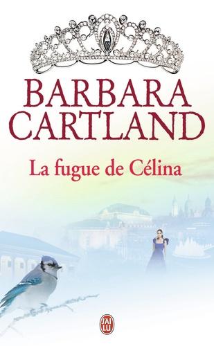 Barbara Cartland - La fugue de Célina.