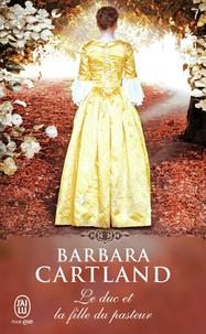 Barbara Cartland - Le duc et la fille du pasteur.