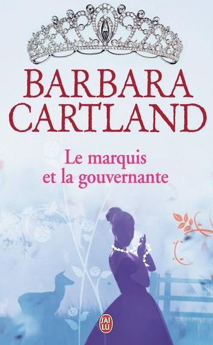 Barbara Cartland - Le marquis et la gouvernante.