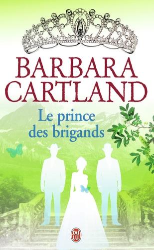 Barbara Cartland - Le prince des brigands.