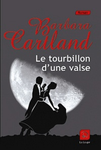 Barbara Cartland - Le tourbillon d'une valse.