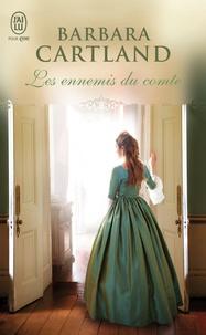 Barbara Cartland - Les ennemis du comte.