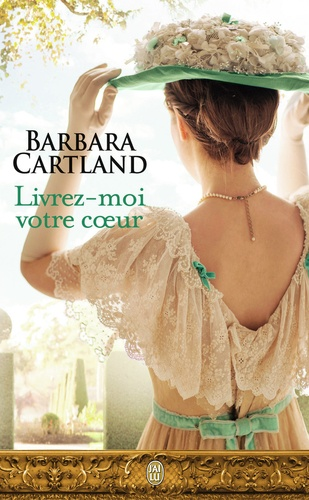 Barbara Cartland - Livrez-moi votre coeur.