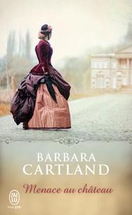 Barbara Cartland - Menace au château.
