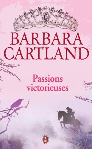 Barbara Cartland - Passions victorieuses.