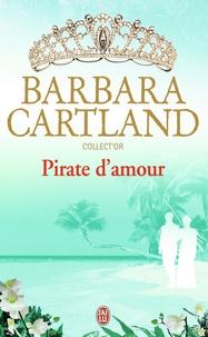 Barbara Cartland - Pirate d'amour.