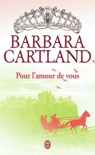 Barbara Cartland - Pour l'amour de vous.