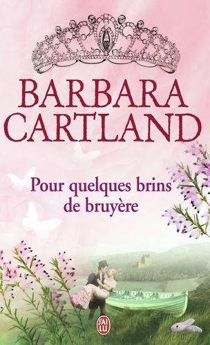 Barbara Cartland - Pour quelques brins de bruyère.