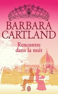Barbara Cartland - Rencontre dans la nuit.