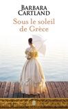 Barbara Cartland - Sous le soleil de Grèce.