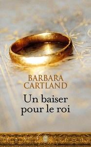 Barbara Cartland - Un baiser pour le roi.