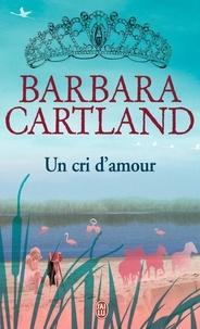 Barbara Cartland - Un cri d'amour.