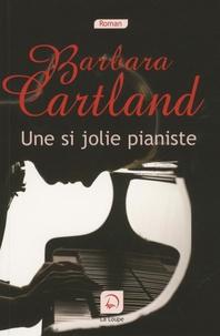 Barbara Cartland - Une si jolie pianiste.