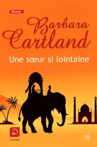 Barbara Cartland - Une soeur si lointaine.