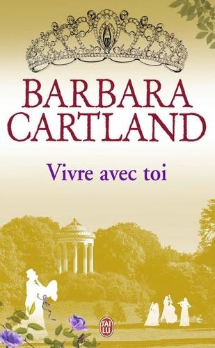 Barbara Cartland - Vivre avec toi.