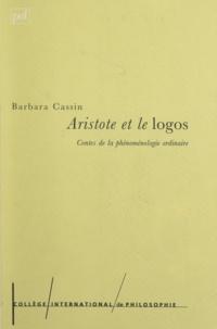 Barbara Cassin - Aristote et le logos - Contes de la phénoménologie ordinaire.