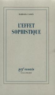 Téléchargement gratuit de livres électroniques pour Android L'effet sophistiqué 9782070730230  par Barbara Cassin (French Edition)