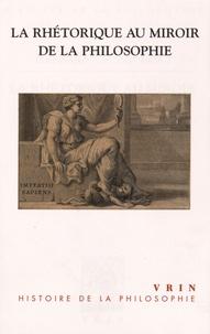 La rhétorique au miroir de la philosophie - Définitions philosophiques et définitions rhétoriques de la rhétorique.pdf