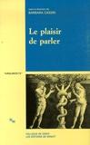 Barbara Cassin - Le plaisir de parler - Etudes de sophistique comparée.