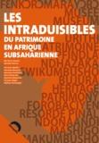 Barbara Cassin et Danièle Wozny - Les intraduisibles du patrimoine en Afrique subsaharienne.