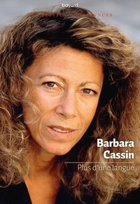 Barbara Cassin - Plus d'une langue.