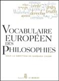 Barbara Cassin et  Collectif - Vocabulaire européen des philosophies - Dictionnaire des intraduisibles.